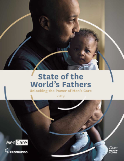 State of the World's Fathers: Unlocking the Power of Men's Care
